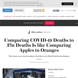 Comparing COVID-19 Deaths to Flu Deaths Is like Comparing Apples to Oranges