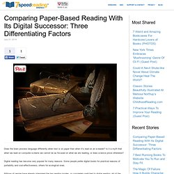 Comparing Paper-Based Reading With Its Digital Successor: Three Differentiating Factors