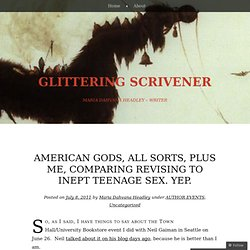 AMERICAN GODS, ALL SORTS, PLUS ME, COMPARING REVISING TO INEPT TEENAGE SEX. YEP. « GLITTERING SCRIVENER