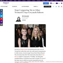 Stop Comparing Me to Other Women!!!! Says Gwyneth Paltrow
