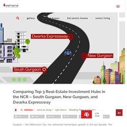 South Gurgaon vs New Gurgaon vs Dwarka Express – Where To Invest Next?