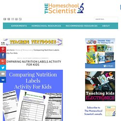 Comparing Nutrition Labels Activity For Kids - The Homeschool Scientist