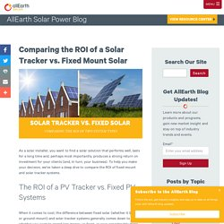Comparing the ROI of a Solar Tracker vs. Fixed Mount Solar