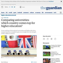 mparing universities: which country comes top for higher education?