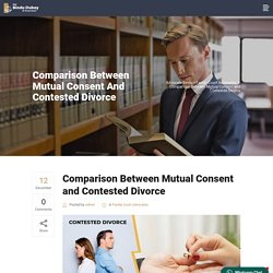 Comparison Between Mutual Consent and Contested Divorce - Advocate Bindu