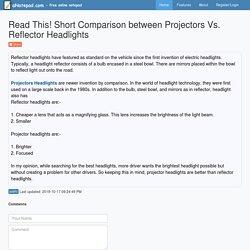 Read This! Short Comparison between Projectors Vs. Reflector Headlights