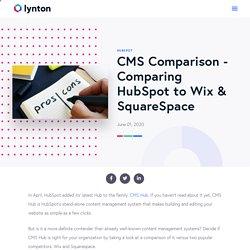CMS Comparison - Comparing HubSpot to Wix & SquareSpace