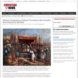 Obama's Comparison of Islamic Terrorism to the Crusades Receiving Heavy Backlash