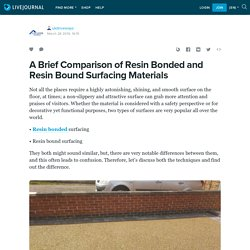 A Brief Comparison of Resin Bonded and Resin Bound Surfacing Materials