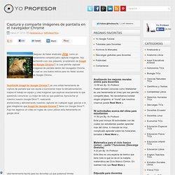 Captura y comparte imágenes de pantalla en el navegador Chrome