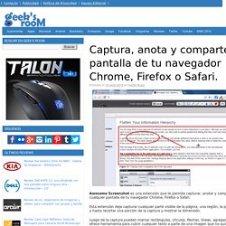 Captura, anota y comparte la pantalla de tu navegador Chrome, Firefox o Safari.