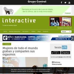 Mujeres de todo el mundo graban y comparten sus orgasmos, Campañas en InteractivaDigital.com