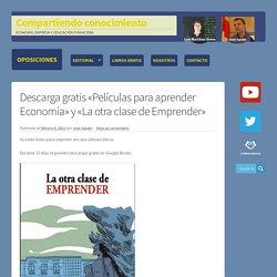Descarga gratis «Películas para aprender Economía» y «La otra clase de Empren...