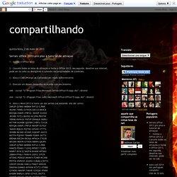 partilhando: Seriais office 2013 pro plus e tutorial de ativaçao - CometBird