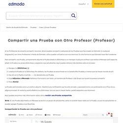 Compartir una Prueba con Otro Profesor (Profesor) – Centro de Ayuda de Edmodo