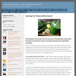 Cancer Compass~An Alternate Route ⁄ Juicing for Those with Cancer
