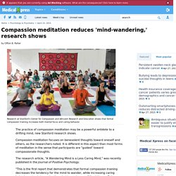 Compassion meditation reduces 'mind-wandering,' research shows