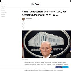 Citing 'Compassion' and 'Rule of Law,' Jeff Sessions Announces End of DACA