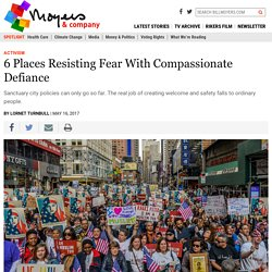 6 Places Resisting Fear With Compassionate Defiance - BillMoyers