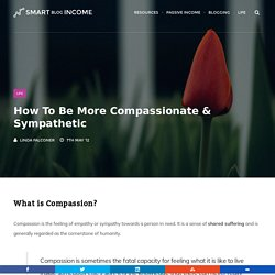 How To Be More Compassionate & Sympathetic