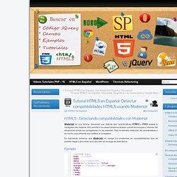 Tutorial HTML5 en Español: Detectar compatibilidades HTML5 usando Modernizr