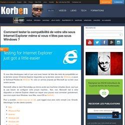 04/11/14 - Comment tester la compatibilité de votre site sous Internet Explorer même si vous n'êtes pas sous Windows ?