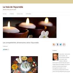Les compatibilités alimentaires selon l'Ayurvéda