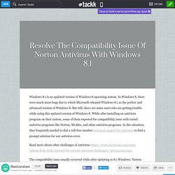 Resolve The Compatibility Issue Of Norton Antivirus With Windows 8.1