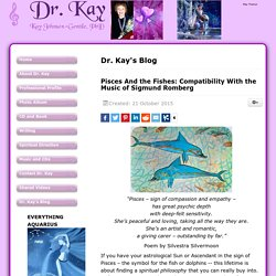 Dr. Kay - Pisces And the Fishes: Compatibility With the Music of Sigmund Romberg
