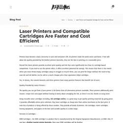 Laser Printers and Compatible Cartridges Are Faster and Cost Efficient