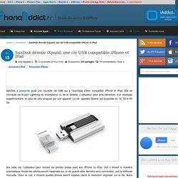 SanDisk dévoile iXpand, une clé USB compatible iPhone et iPad