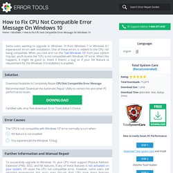 How to Fix CPU Not Compatible Error Message On Windows 10 - Error Tools