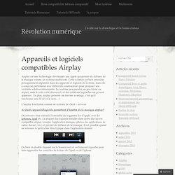 Appareils et logiciels compatibles Airplay « Révolution numérique