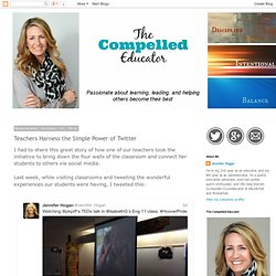 The Compelled Educator: Teachers Harness the Simple Power of Twitter