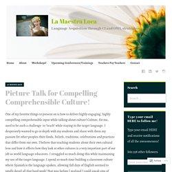 Picture Talk for Compelling Comprehensible Culture! – La Maestra Loca