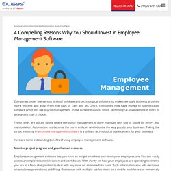 4 Compelling Reasons Why You Should Invest in Employee Management Software – EiLiSYS