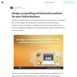 Design a compelling and interactive website for your Online Business