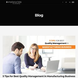 5 Compelling Tips for Quality Management in Manufacturing