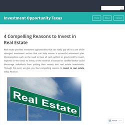 4 Compelling Reasons to Invest in Real Estate