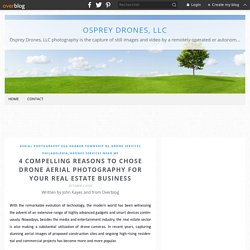 4 Compelling Reasons to Chose Drone Aerial Photography for Your Real Estate Business - Osprey Drones, LLC