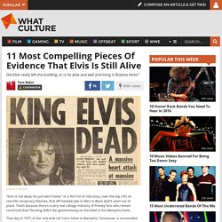 11 Most Compelling Pieces Of Evidence That Elvis Is Still Alive