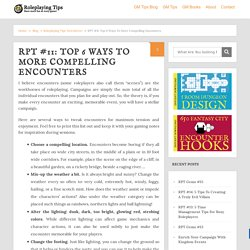 RPT #11: Top 6 Ways To More Compelling Encounters - Roleplaying Tips