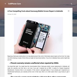 A Few Compelling Facts about Samsung Mobile Screen Repair in Adelaide