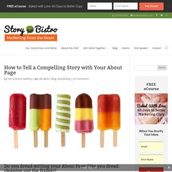 How to Tell a Compelling Story with Your About Page - Story Bistro