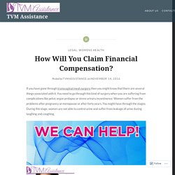 How Will You Claim Financial Compensation? – TVM Assistance