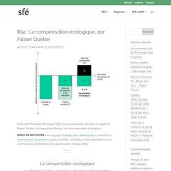 R34 : La compensation écologique, par Fabien Quétier - sfecologie.org