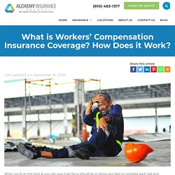 Workers' Compensation Insurance Coverage - How Does it Work