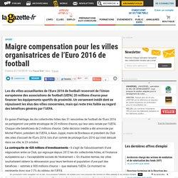 Maigre compensation pour les villes organisatrices de l'Euro 2016 de football