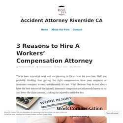 Needs Of Workers' Compensation Attorney