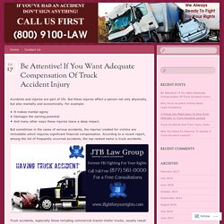 Be Attentive! If You Want Adequate Compensation Of Truck Accident Injury